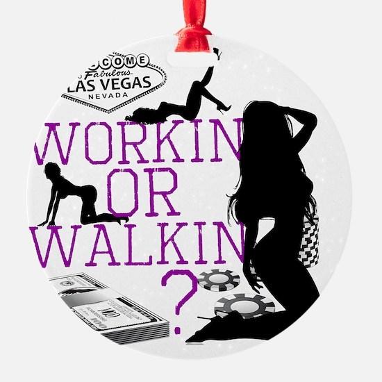 workinorwalkin.eps Ornament