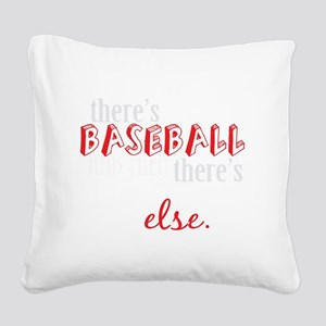 baseball then eleverything el Square Canvas Pillow