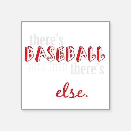 "baseball then eleverything  Square Sticker 3"" x 3"""