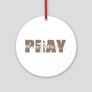 Real Men Pray - Sable Ornament (Round)