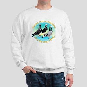 WinningIsntEverything5 Sweatshirt