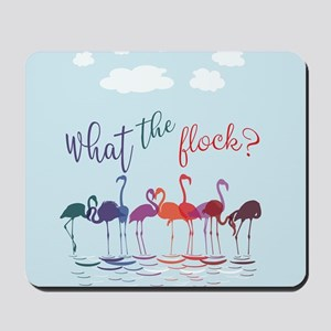 What the Flock Colorful Flamingos Mousepad