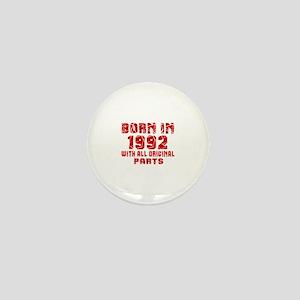 Born In 1992 With All Original Parts Mini Button