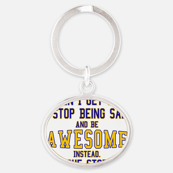 When-I-Get-Sad-College Oval Keychain