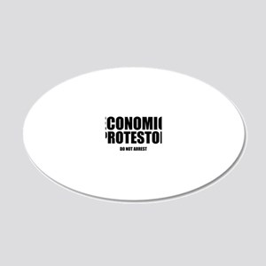 Economic protestor Do not ar 20x12 Oval Wall Decal