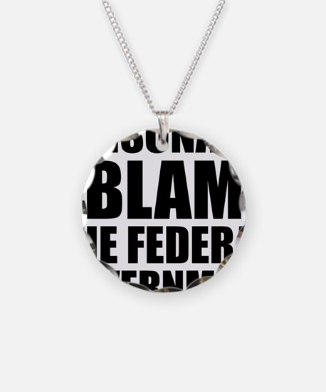 I blame government Necklace