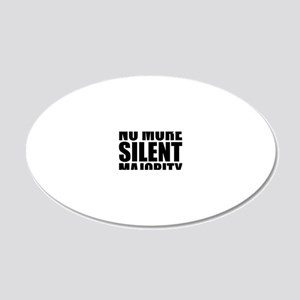 no more silent majority 20x12 Oval Wall Decal