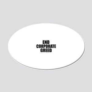 End corporate Greed 20x12 Oval Wall Decal
