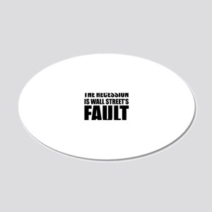 Recesion is Wall Street Faul 20x12 Oval Wall Decal