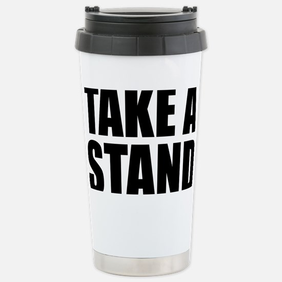 Take a Stand Stainless Steel Travel Mug