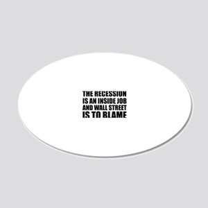 Recession is Inside Job Blam 20x12 Oval Wall Decal