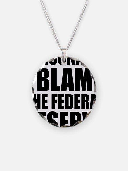 I blame Fed Reserve Necklace