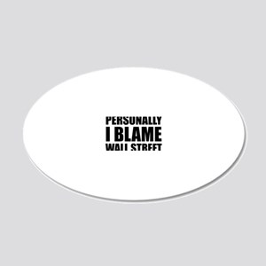 Personally I Blame Wall Stre 20x12 Oval Wall Decal