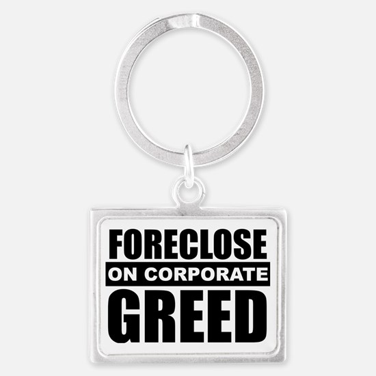 Foreclose on corp Greed Landscape Keychain