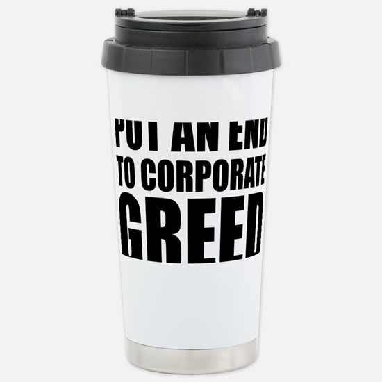 Put an End to Corp Greed Stainless Steel Travel Mu