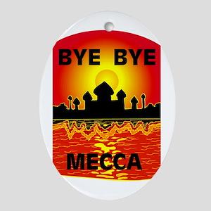BYE BYE MECCA Oval Ornament