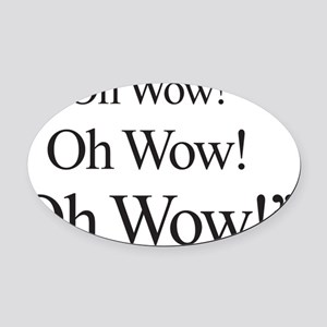 Oh Wow-black type Oval Car Magnet