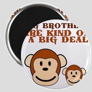 bigbrothersarekindBIGDEAL Magnet