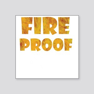 """fire-proof-for-darks Square Sticker 3"""" x 3"""""""