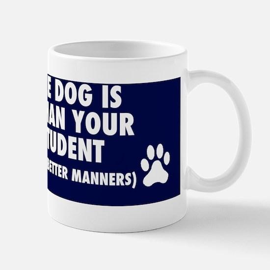 MY SERVICE DOG IS SMARTER Mug