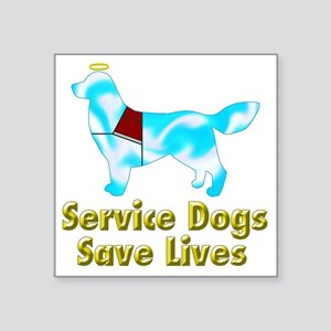 "Service Dogs Save Lives Square Sticker 3"" x 3"""