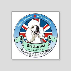 "Brittanya for Mucky Pups lo Square Sticker 3"" x 3"""