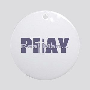 Real Men Pray - Lilac Ornament (Round)