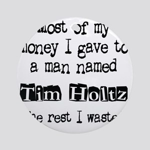 timholtzwasted Round Ornament