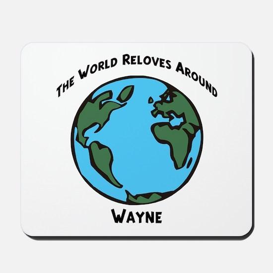 Revolves around Wayne Mousepad