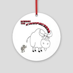 Chupa1 Round Ornament