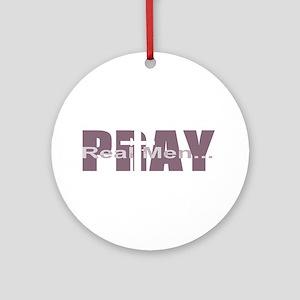 Real Men Pray - Mauve Ornament (Round)