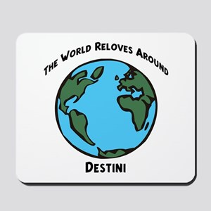 Revolves around Destini Mousepad