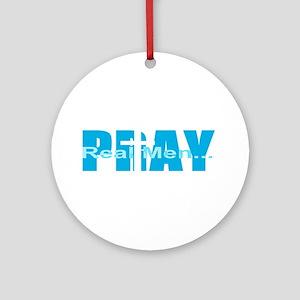 Real Men Pray - Lt Blue Ornament (Round)
