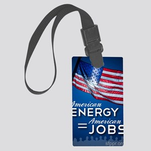 American Energy = American Jobs Large Luggage Tag