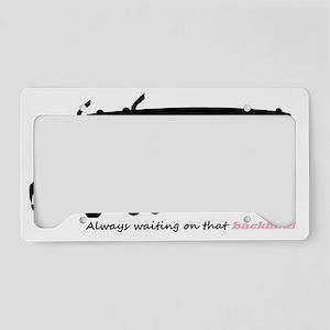 alwayswaitinggf License Plate Holder
