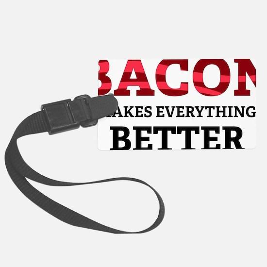 baconBetter4 Luggage Tag