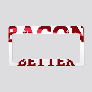 baconBetter5 License Plate Holder