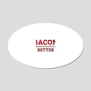 baconBetter5 20x12 Oval Wall Decal