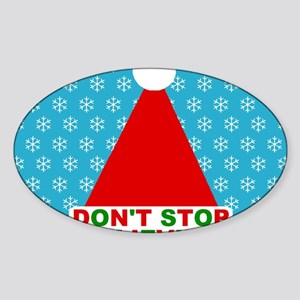 2800x2000santahatdontstopbelieving2 Sticker (Oval)