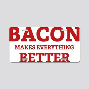 baconBetter3 Aluminum License Plate