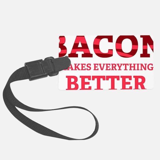 baconBetter6 Luggage Tag