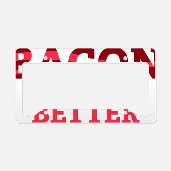 baconBetter6 License Plate Holder