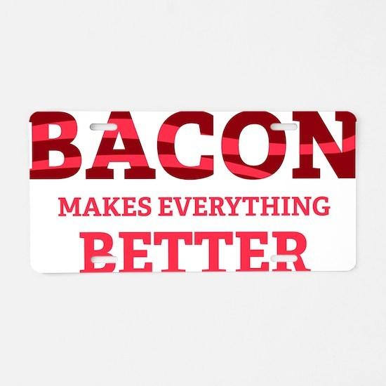 baconBetter6 Aluminum License Plate