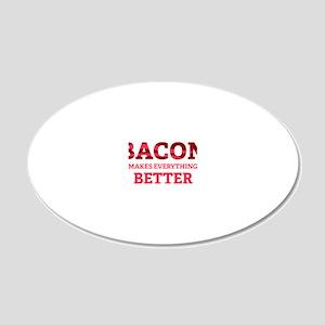 baconBetter6 20x12 Oval Wall Decal