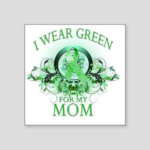 "I Wear Green for my Mom (fl Square Sticker 3"" x 3"""