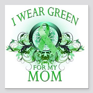 "I Wear Green for my Mom  Square Car Magnet 3"" x 3"""