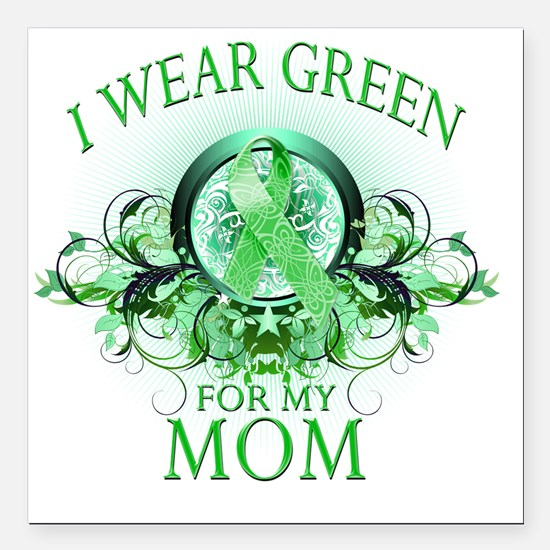 """I Wear Green for my Mom  Square Car Magnet 3"""" x 3"""""""