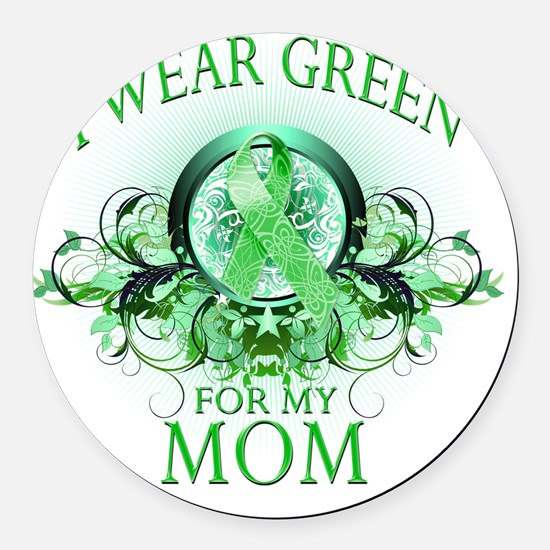 I Wear Green for my Mom (floral) Round Car Magnet