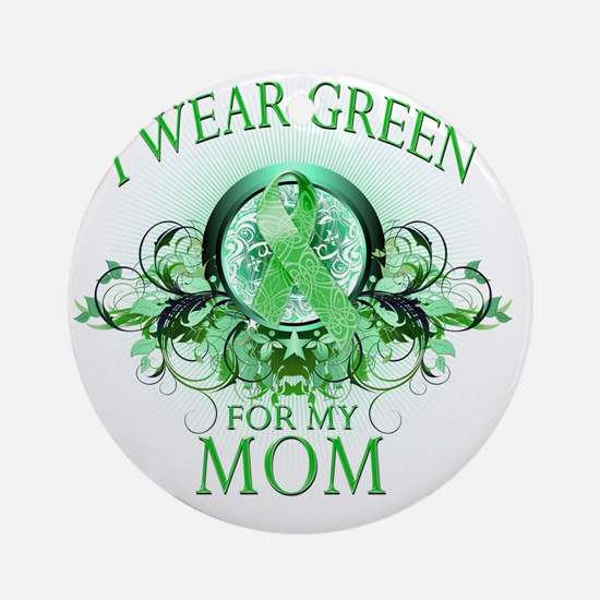 I Wear Green for my Mom (floral) Round Ornament