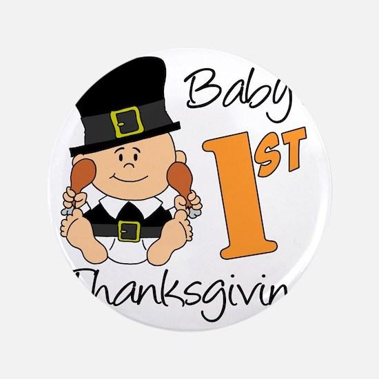 "Babys First Thanksgiving 3.5"" Button"